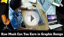 Graphic Design Careers : How Much Money Can You Earn As A
